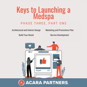 phase three part one of keys to launching a medspa